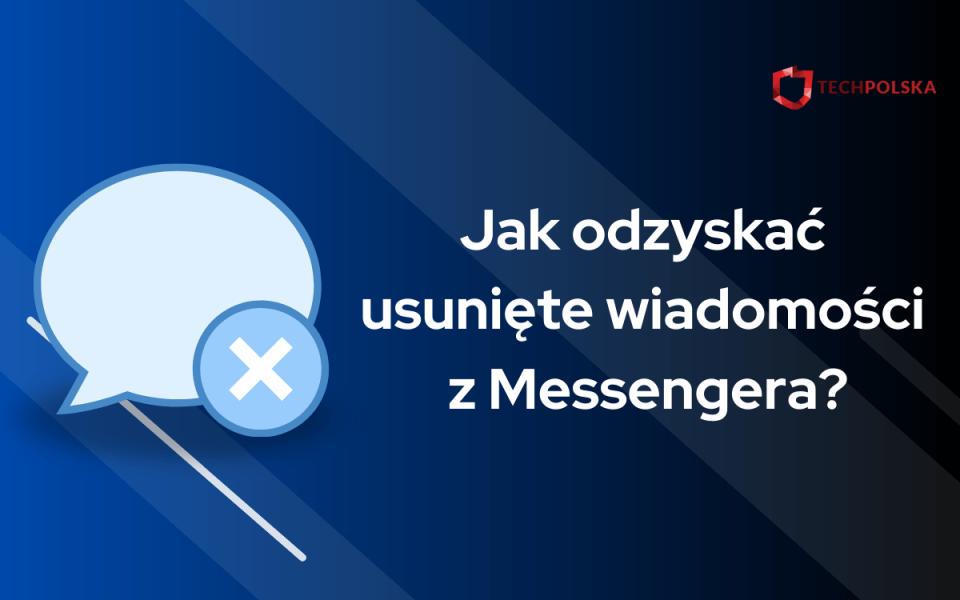 jak odzyskać wiadomości z messengera