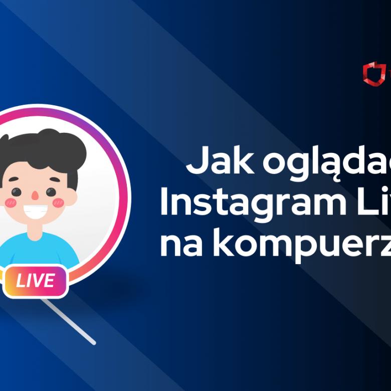 jak oglądać live na instagramie