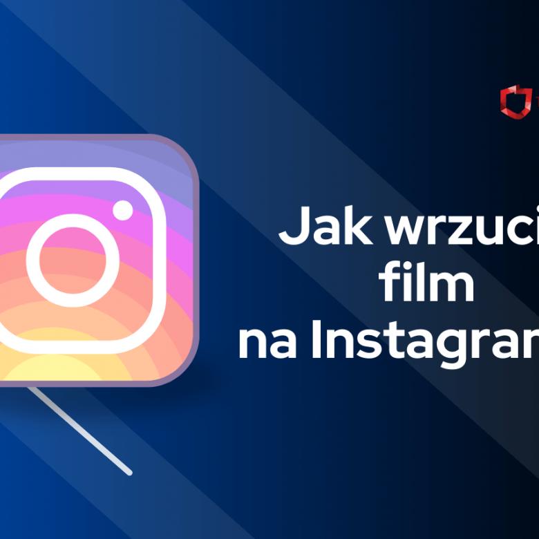 jak wrzucić film na instagram