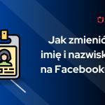 jak zmienić nazwisko na fb