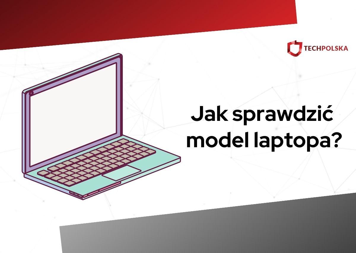 jak sprawdzić model laptopa