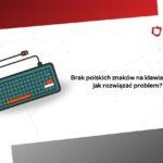 brak polskich znaków na klawiaturze