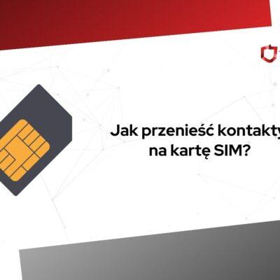 jak przenieść kontakty na kartę sim