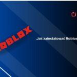 jak zainstalować roblox