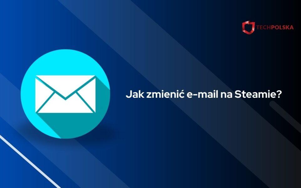 jak zmienić email na steam