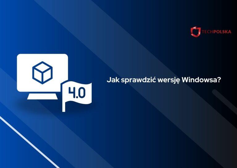 jak sprawdzić wersje windowsa