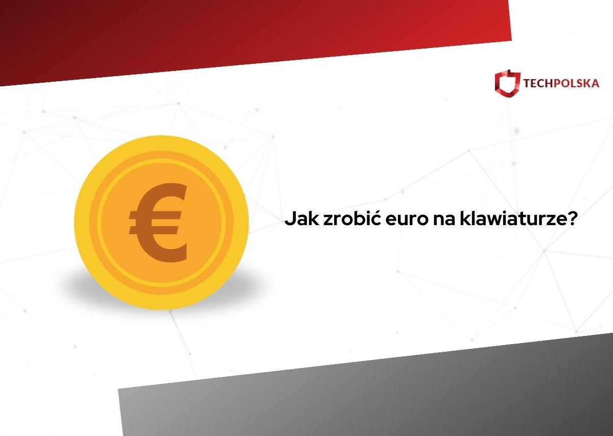 jak zrobić euro na klawiaturze