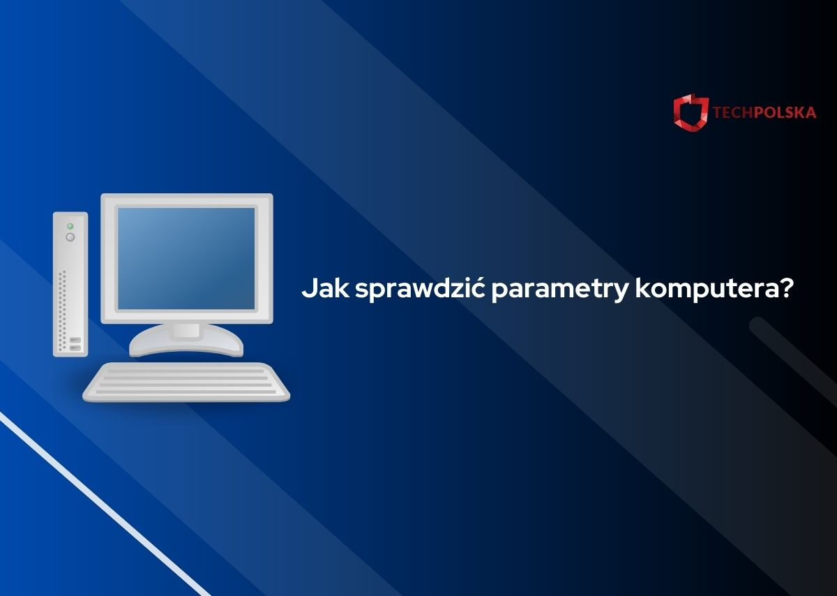 jak sprawdzić parametry komputera