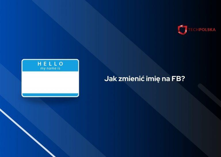 jak zmienić imię na fb